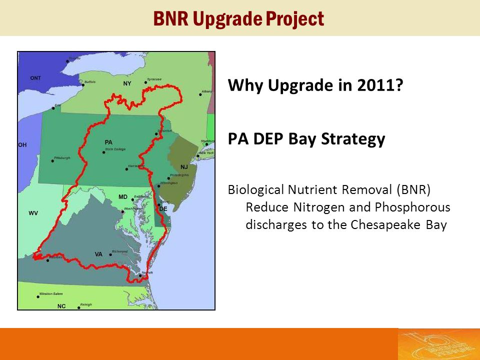 BNR Upgrade Project Why Upgrade in 2011 PA DEP Bay Strategy