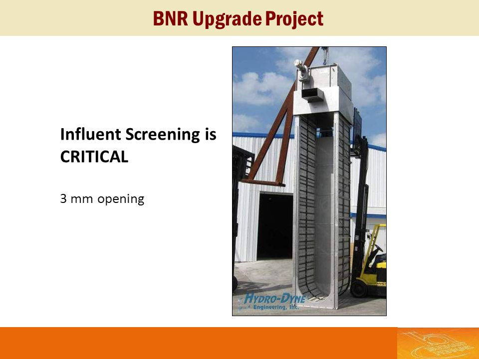 BNR Upgrade Project Influent Screening is CRITICAL 3 mm opening
