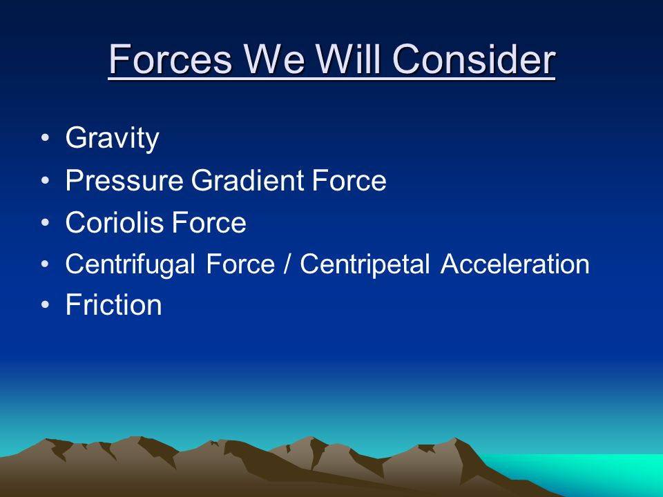 Forces We Will Consider