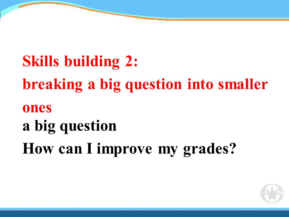Skills building 2: breaking a big question into smaller ones