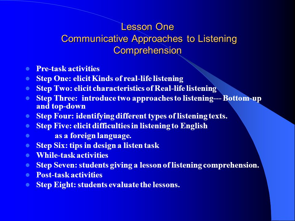 Lesson One Communicative Approaches to Listening Comprehension
