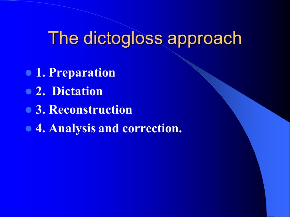 The dictogloss approach