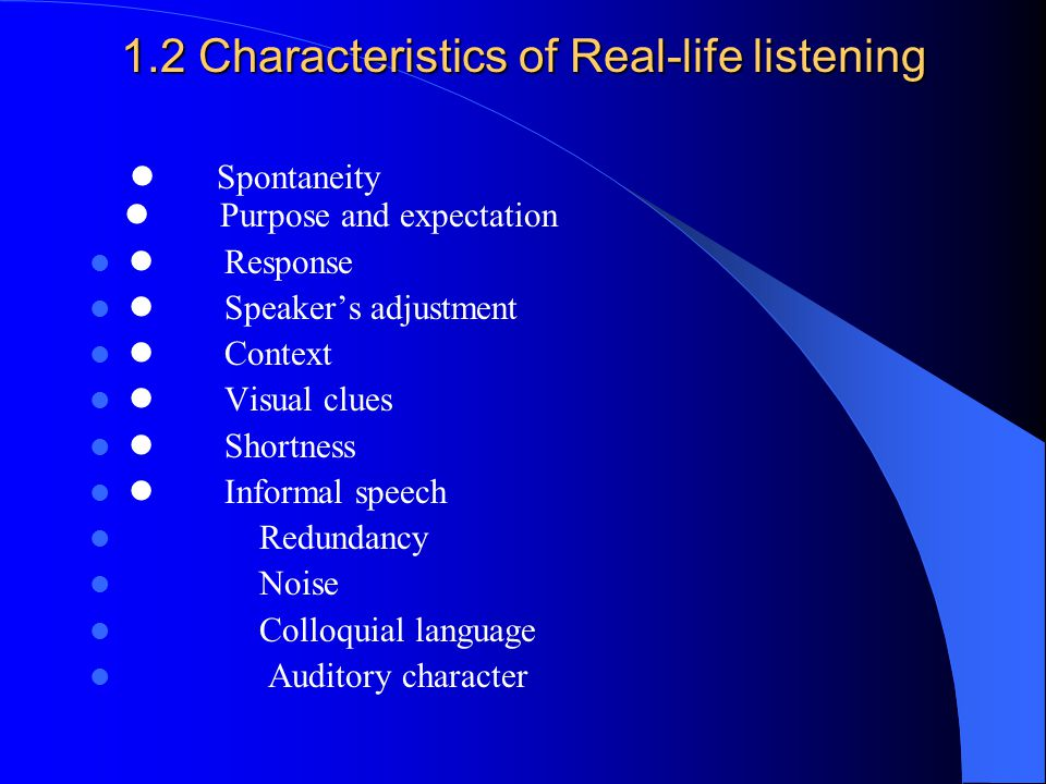 1.2 Characteristics of Real-life listening