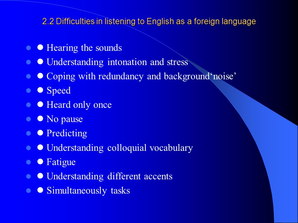 2.2 Difficulties in listening to English as a foreign language