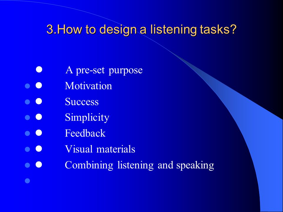 3.How to design a listening tasks