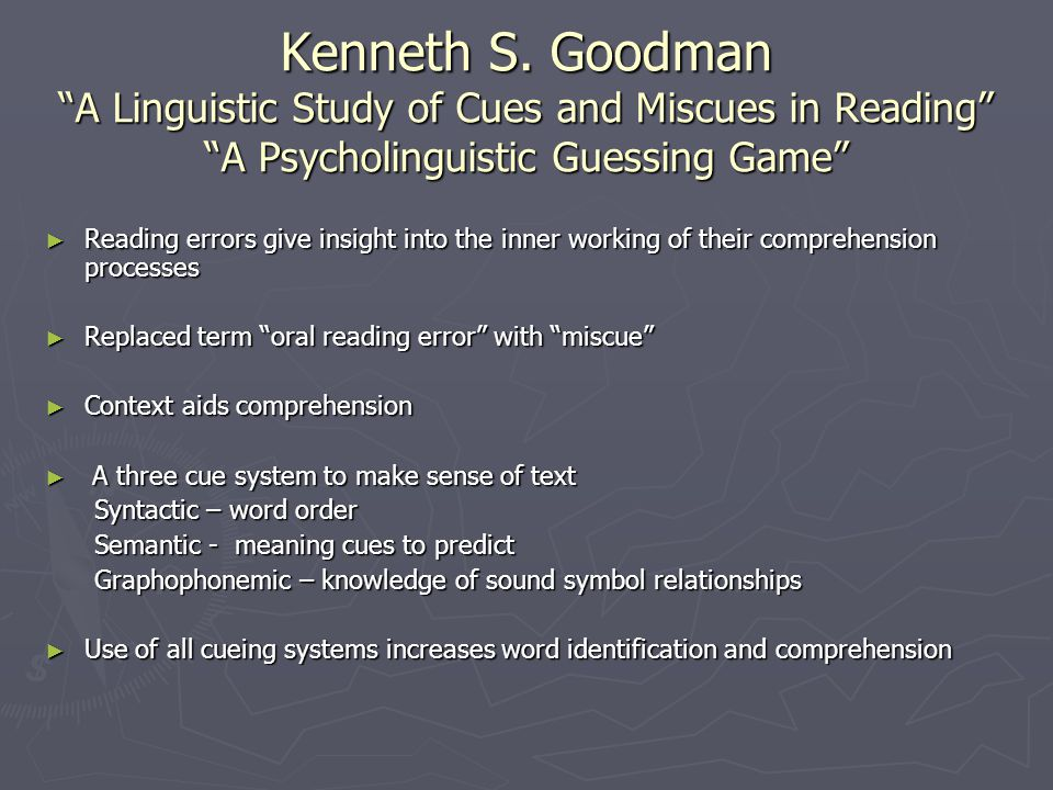 Kenneth S. Goodman A Linguistic Study of Cues and Miscues in Reading A Psycholinguistic Guessing Game