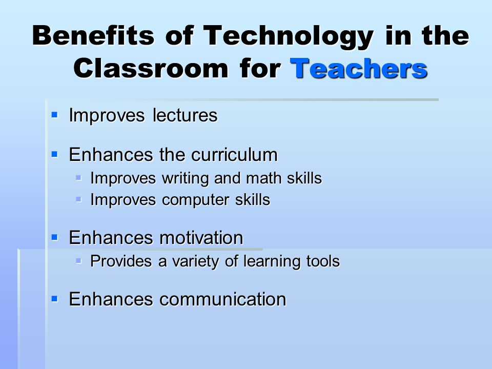 Benefits of Technology in the Classroom for Teachers