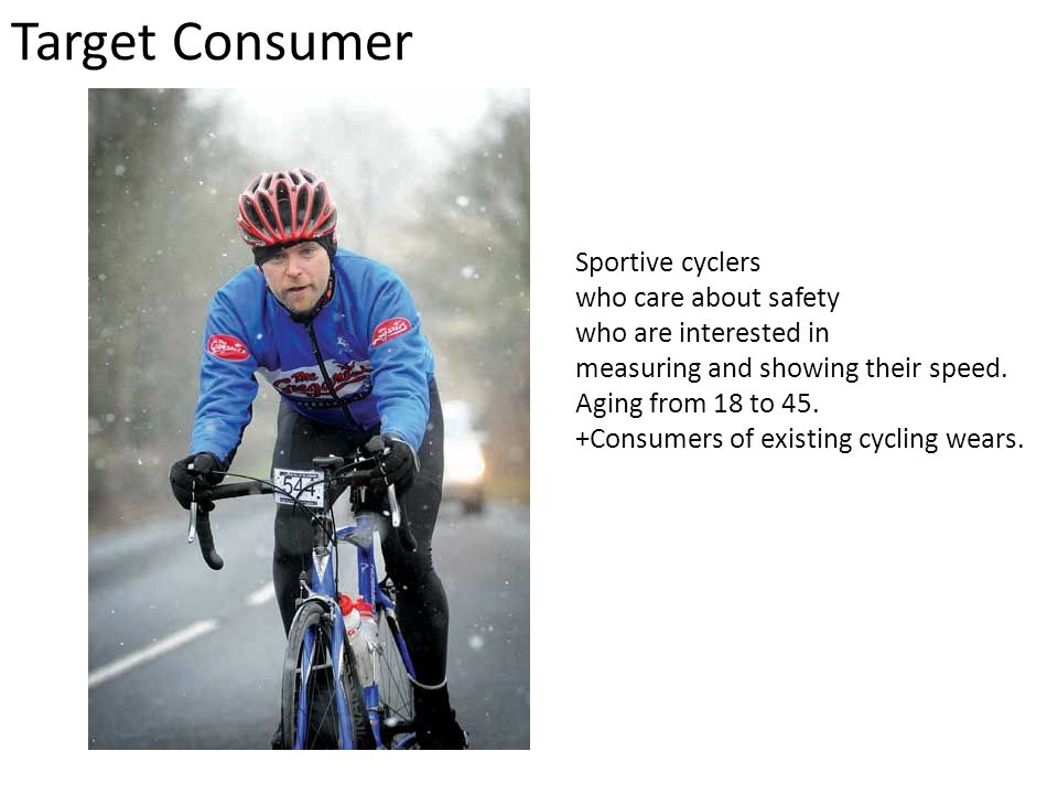 Target Consumer Sportive cyclers who care about safety