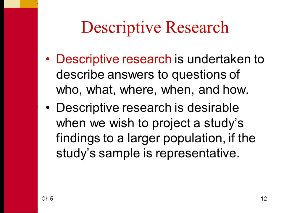 descriptive study in research Selecting the method of descriptive analysis analysis also in descriptive study the output end of analysis can be decisive in the case that the project is seeking knowledge about a firmly defined question if you are doing descriptive research you can usually choose the problem to be.