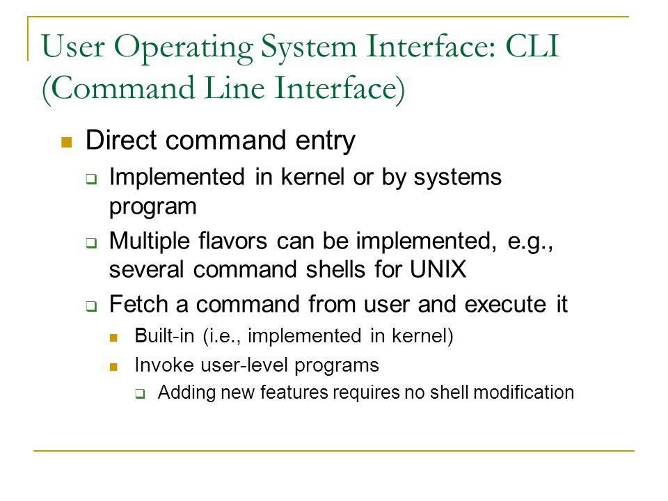 User Operating System Interface: CLI (Command Line Interface)