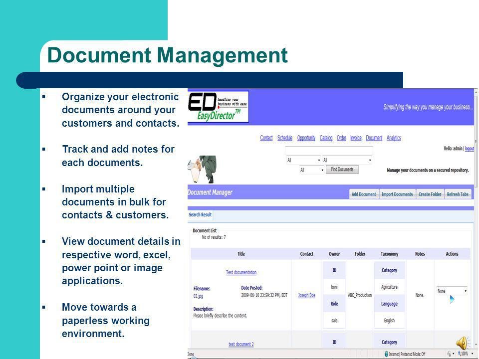 Document Management Organize your electronic documents around your customers and contacts. Track and add notes for each documents.