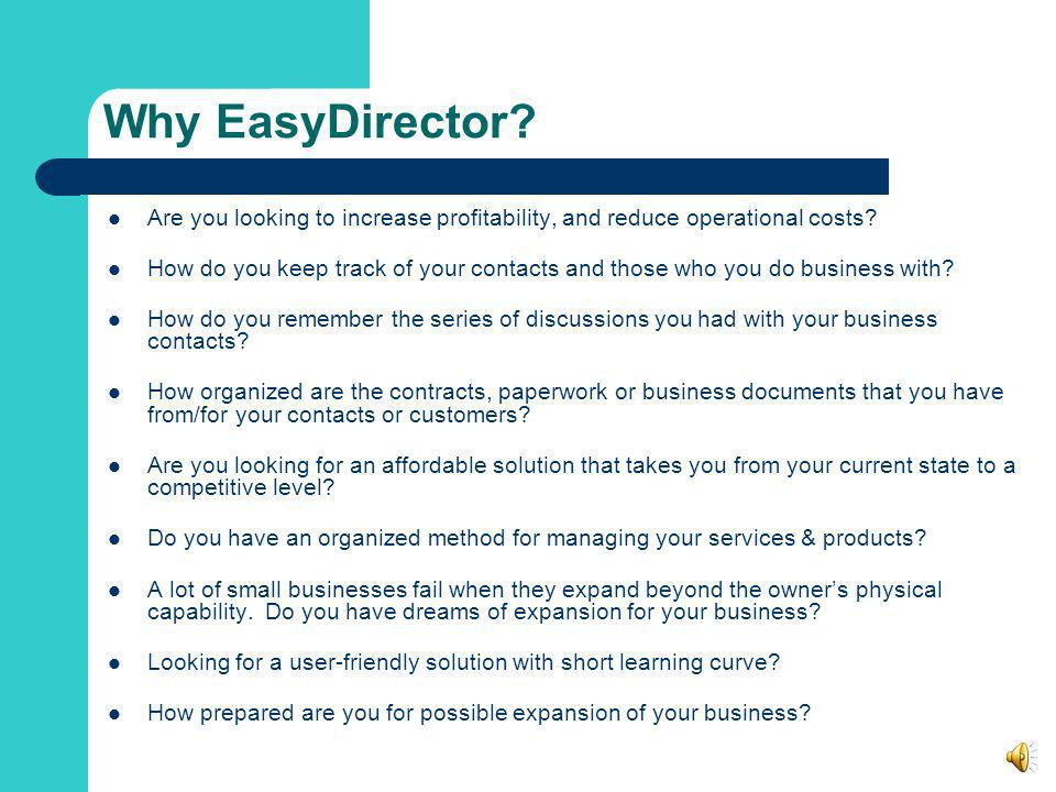 Why EasyDirector Are you looking to increase profitability, and reduce operational costs