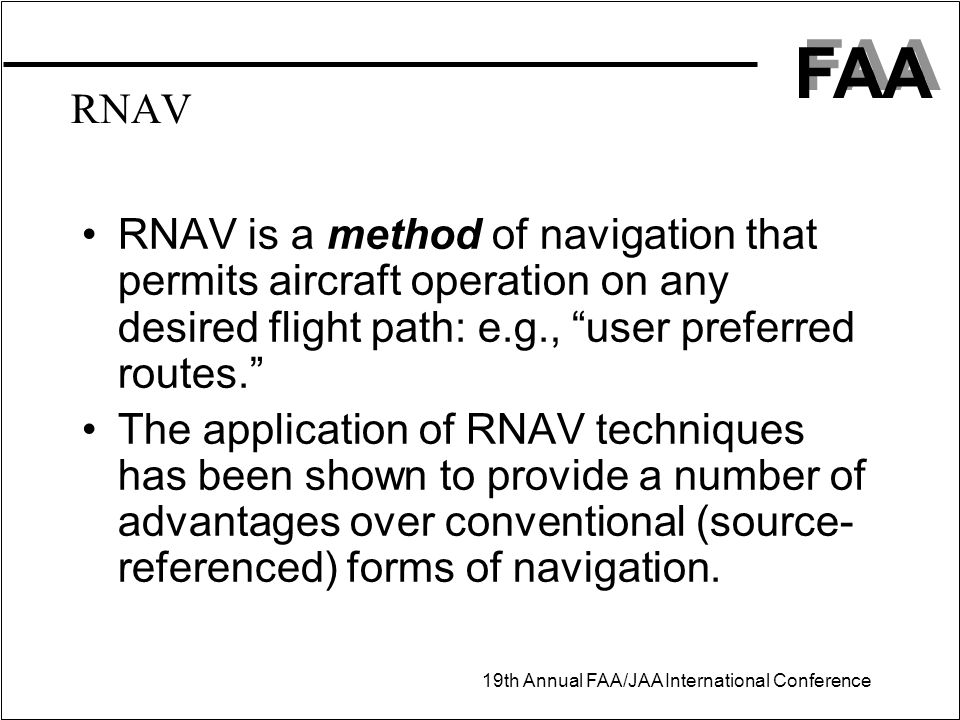 RNAV RNAV is a method of navigation that permits aircraft operation on any desired flight path: e.g., user preferred routes.