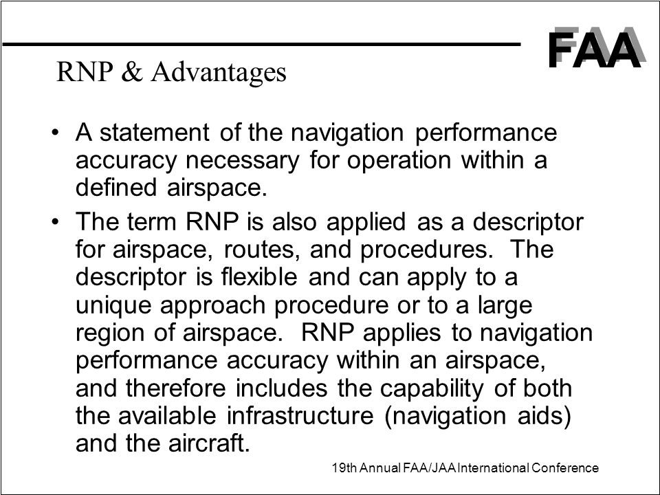 RNP & Advantages A statement of the navigation performance accuracy necessary for operation within a defined airspace.