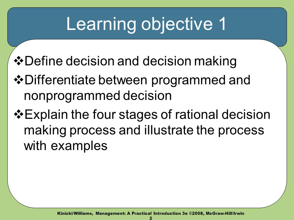 learning and decisions Learn how to make better business decisions faster, incur less risk, and gain support for your decisions.