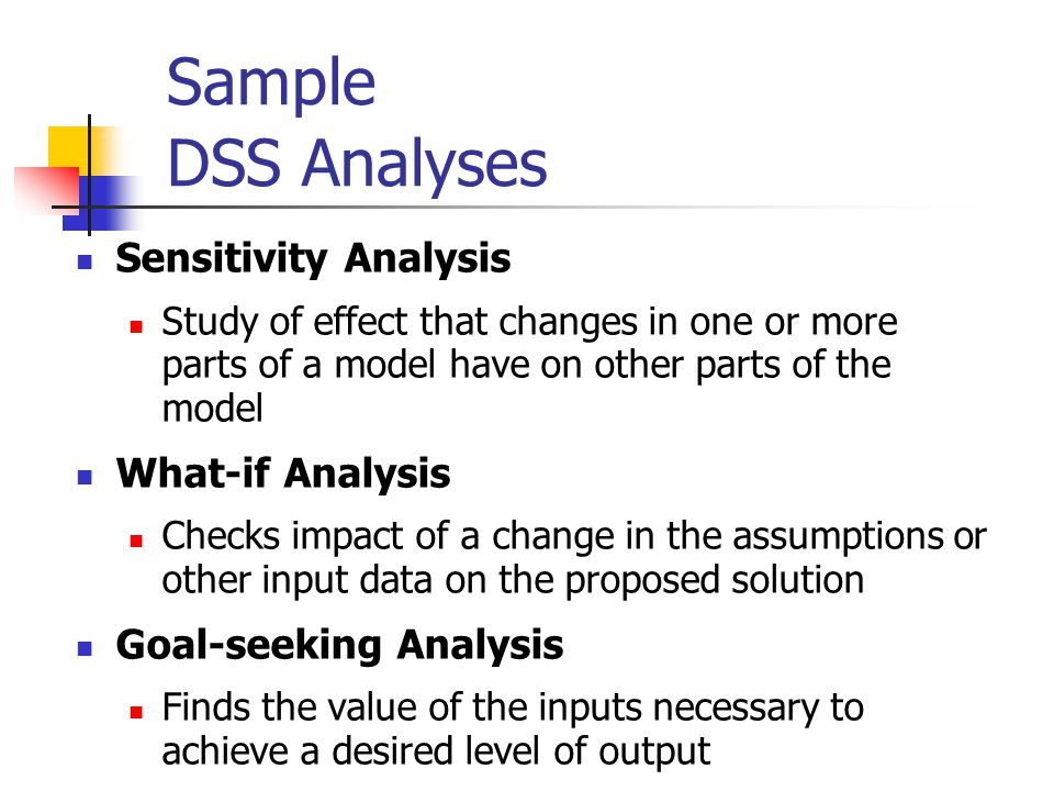 Sample DSS Analyses Sensitivity Analysis What-if Analysis