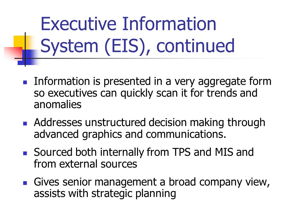 Executive Information System (EIS), continued