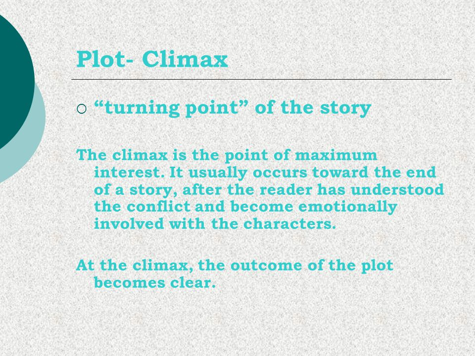 Plot- Climax turning point of the story