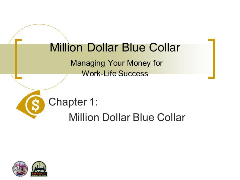 Million Dollar Blue Collar Managing Your Money for Work-Life Success