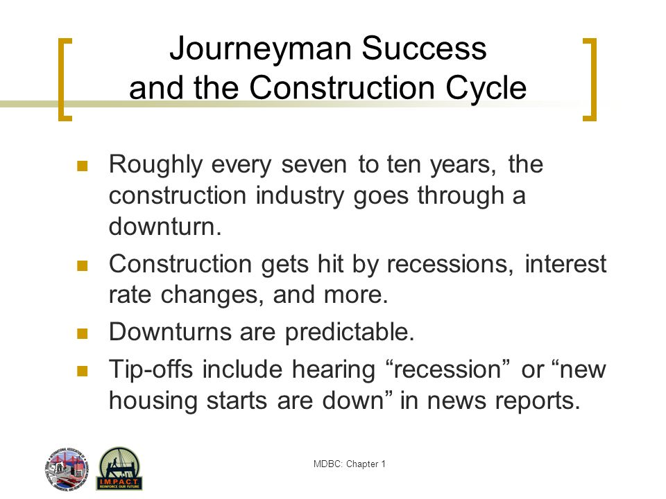 Journeyman Success and the Construction Cycle