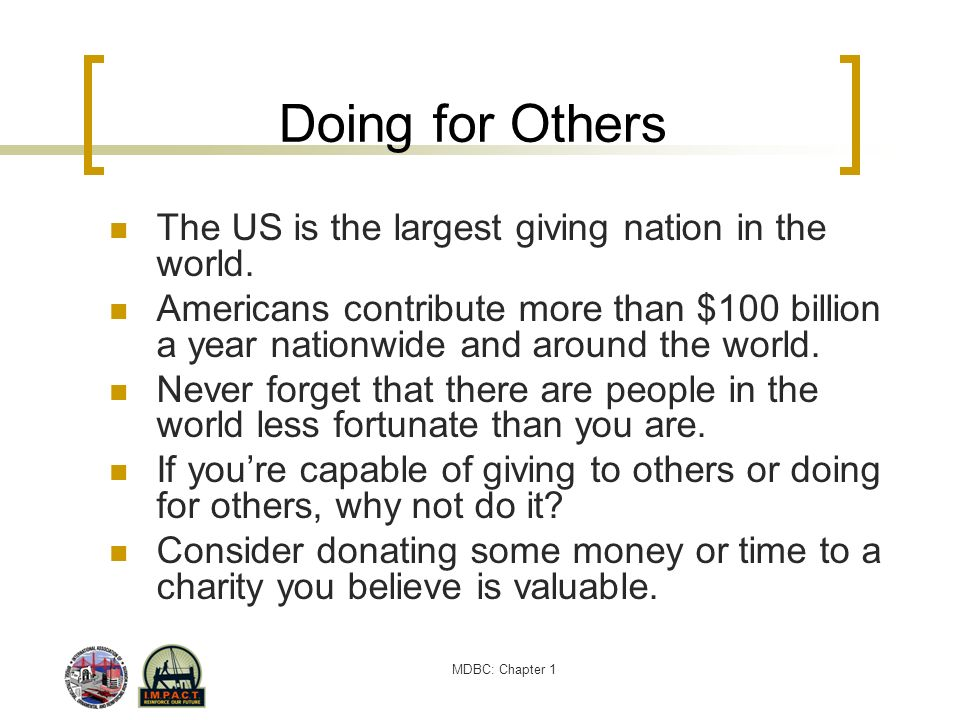 Doing for Others The US is the largest giving nation in the world.