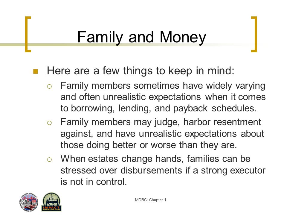 Family and Money Here are a few things to keep in mind:
