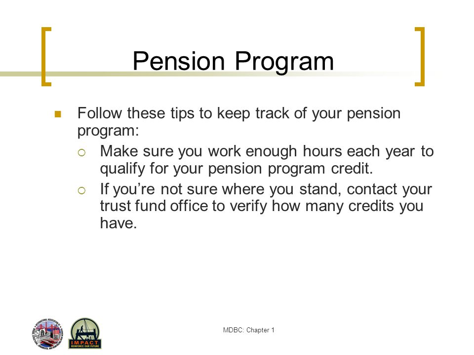 Pension Program Follow these tips to keep track of your pension program: