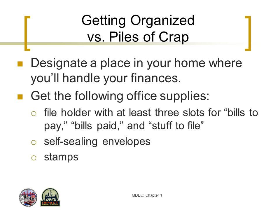 Getting Organized vs. Piles of Crap