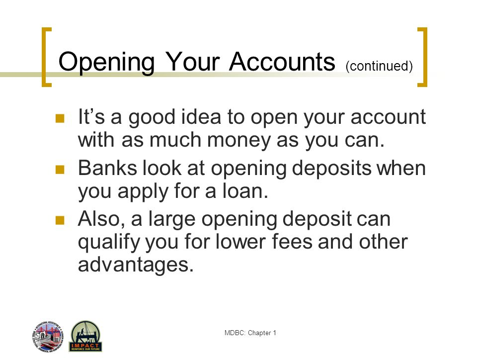 Opening Your Accounts (continued)