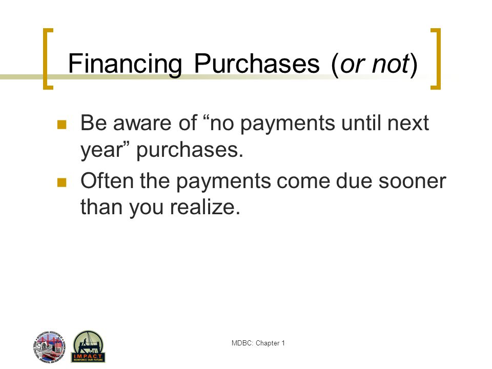 Financing Purchases (or not)