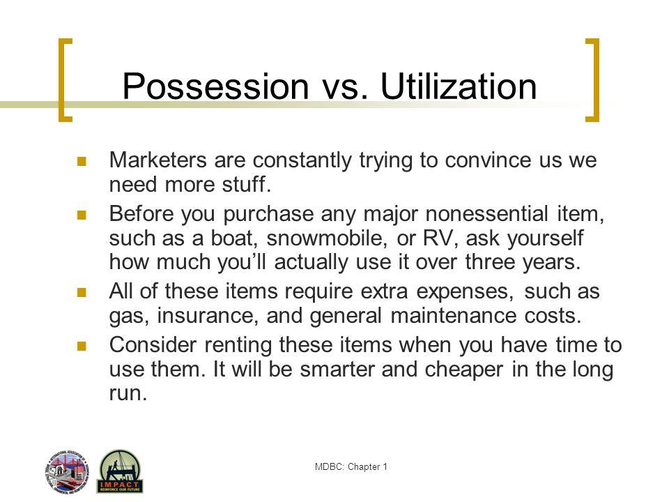 Possession vs. Utilization