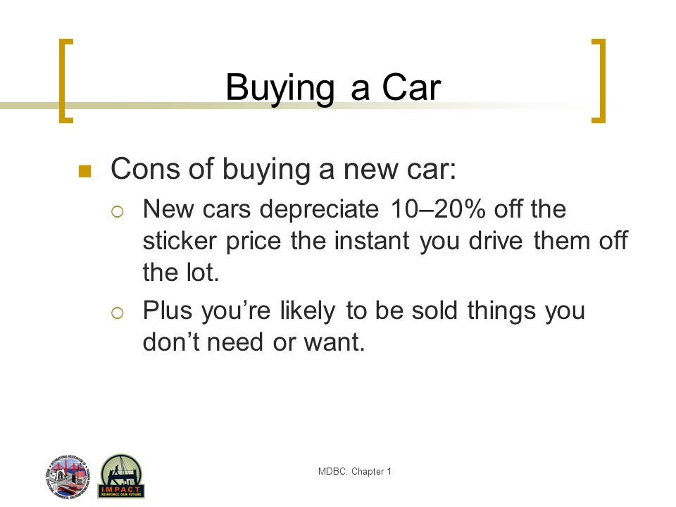Buying a Car Cons of buying a new car: