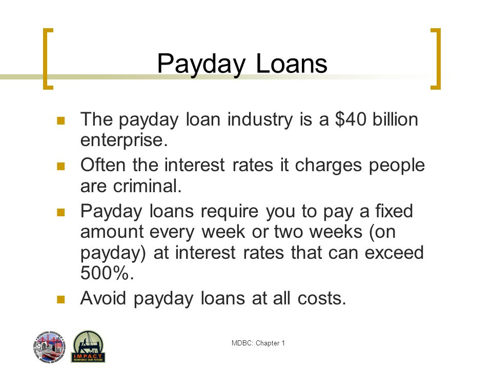 Payday Loans The payday loan industry is a $40 billion enterprise.