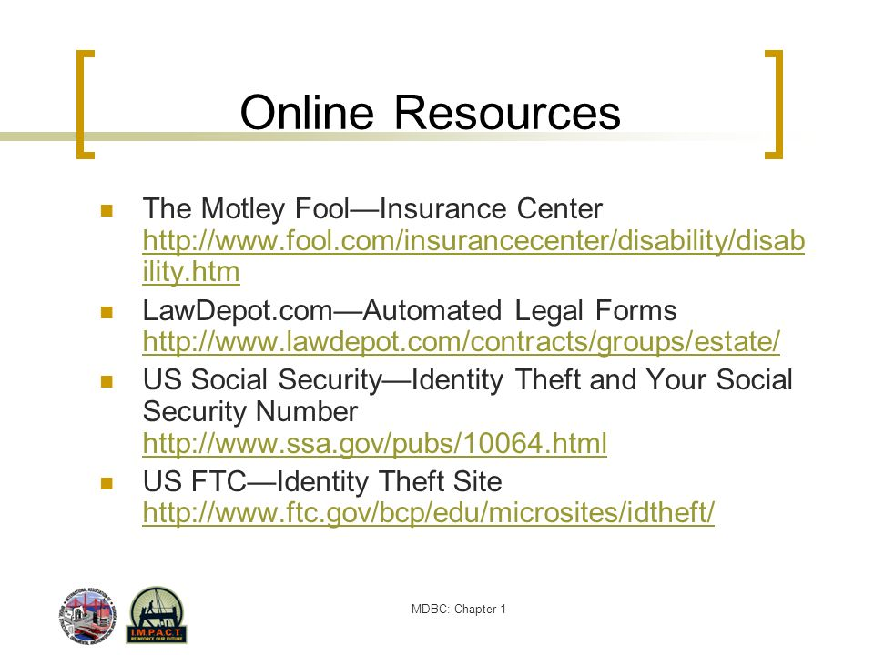 Online Resources The Motley Fool—Insurance Center http://www.fool.com/insurancecenter/disability/disability.htm.