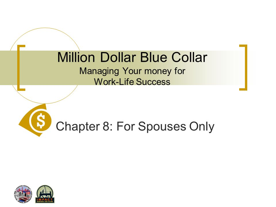 Million Dollar Blue Collar Managing Your money for Work-Life Success