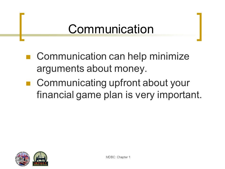 Communication Communication can help minimize arguments about money.