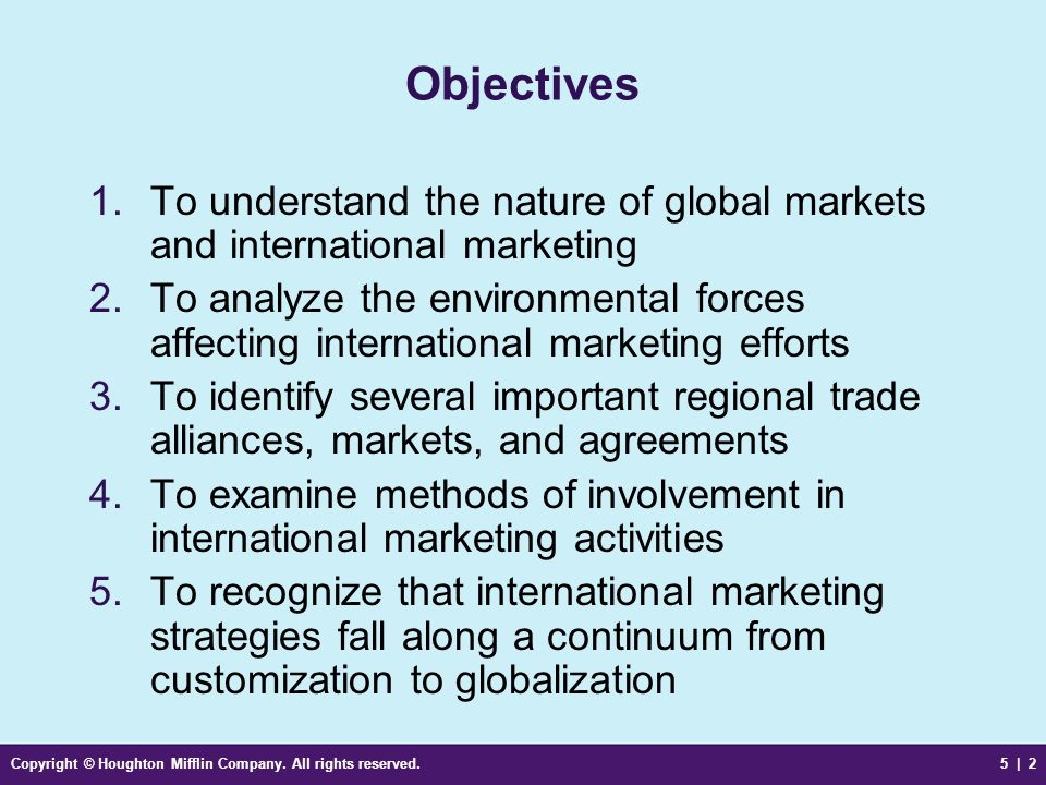 Objectives To understand the nature of global markets and international marketing.