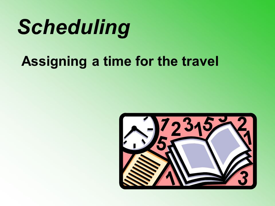 Assigning a time for the travel