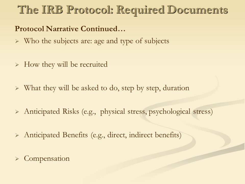 The IRB Protocol To ensure compliance IRBs require that