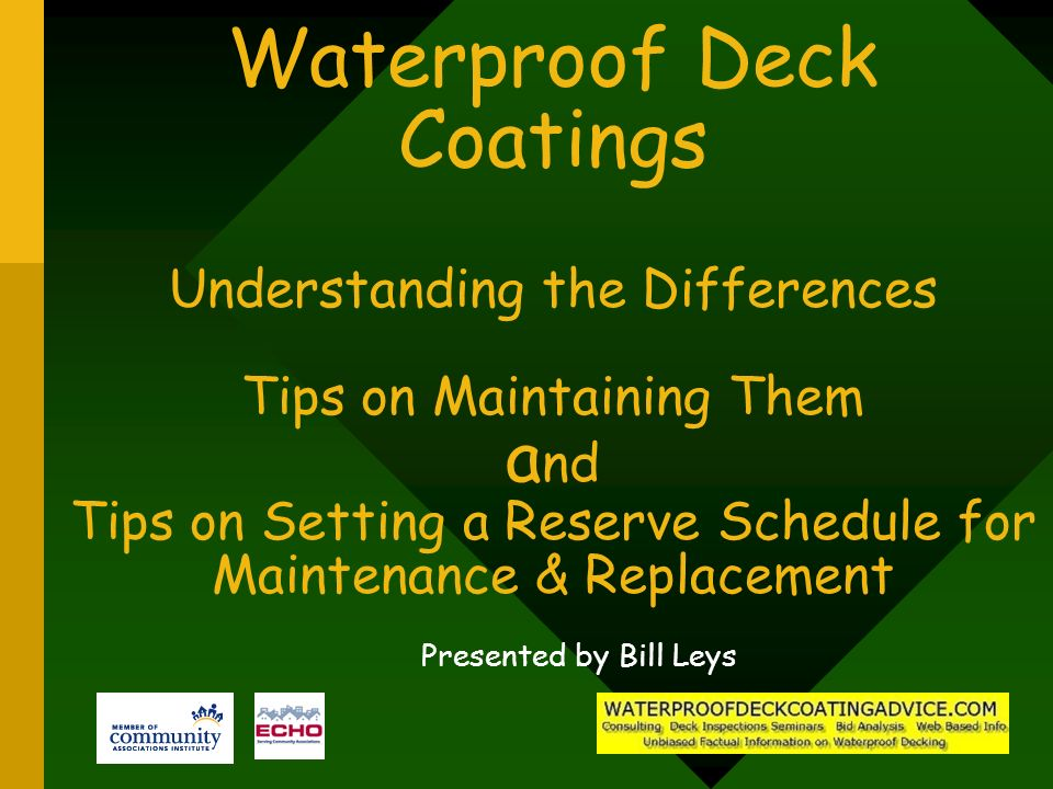 Waterproof Deck Coatings Understanding the Differences Tips on Maintaining Them and Tips on Setting a Reserve Schedule for Maintenance & Replacement