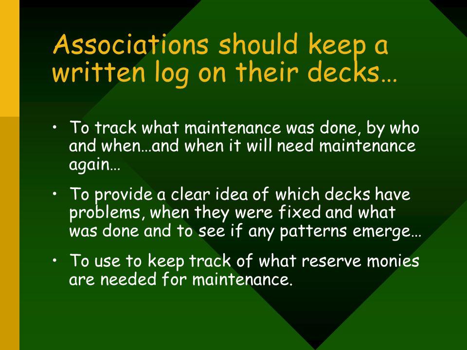 Associations should keep a written log on their decks…