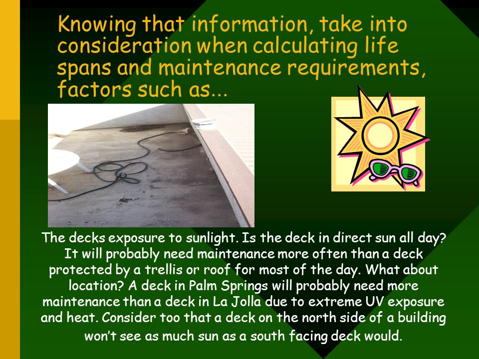Knowing that information, take into consideration when calculating life spans and maintenance requirements, factors such as...