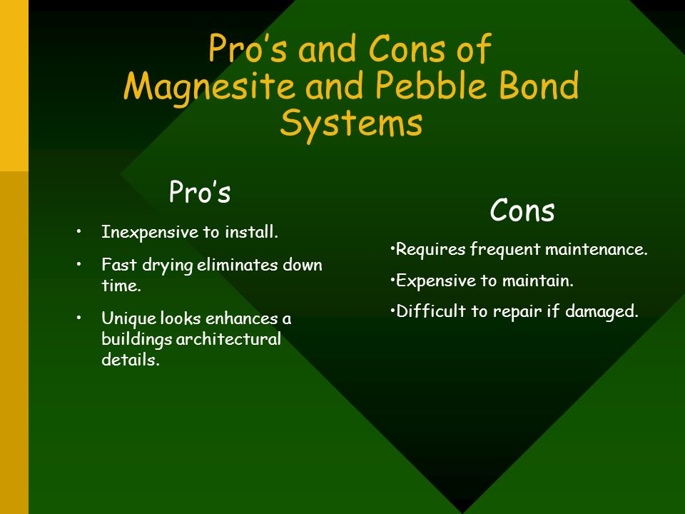 Pro's and Cons of Magnesite and Pebble Bond Systems