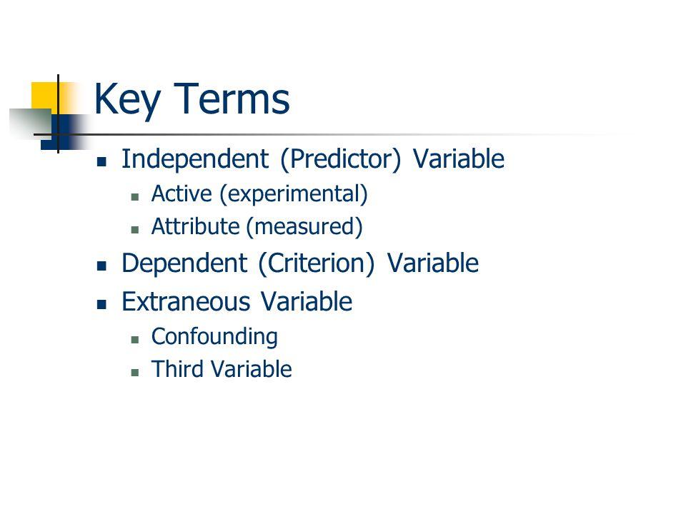 Key Terms Independent (Predictor) Variable