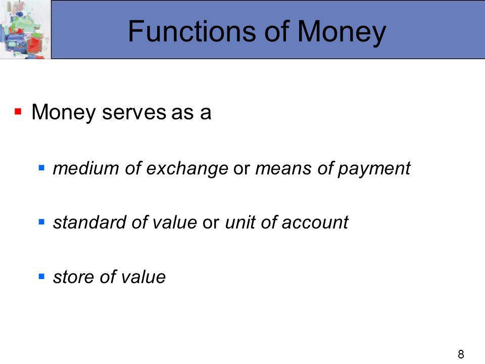 money and its functions What exactly does money do sure, you can buy things with it and save it, but how does it function within the economy there are four basic functions of money:.