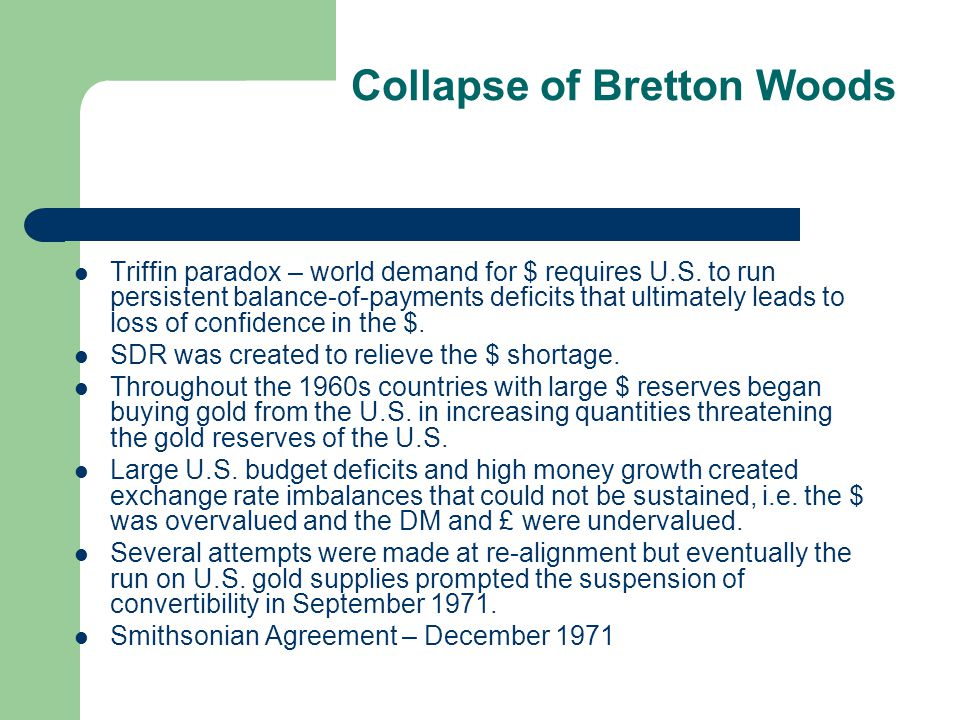 the collapse of the bretton woods The bretton woods agreement is a landmark system for the management of monetary and exchange rates.