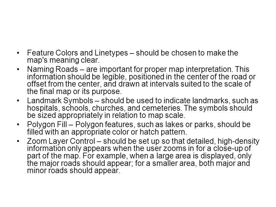 Feature Colors and Linetypes – should be chosen to make the map s meaning clear.