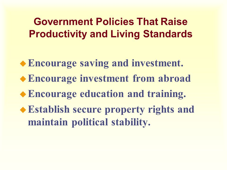 Government Policies That Raise Productivity and Living Standards