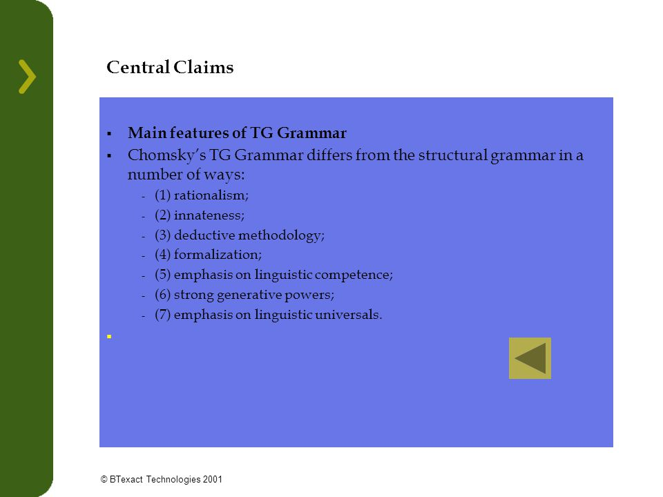 Central Claims Main features of TG Grammar
