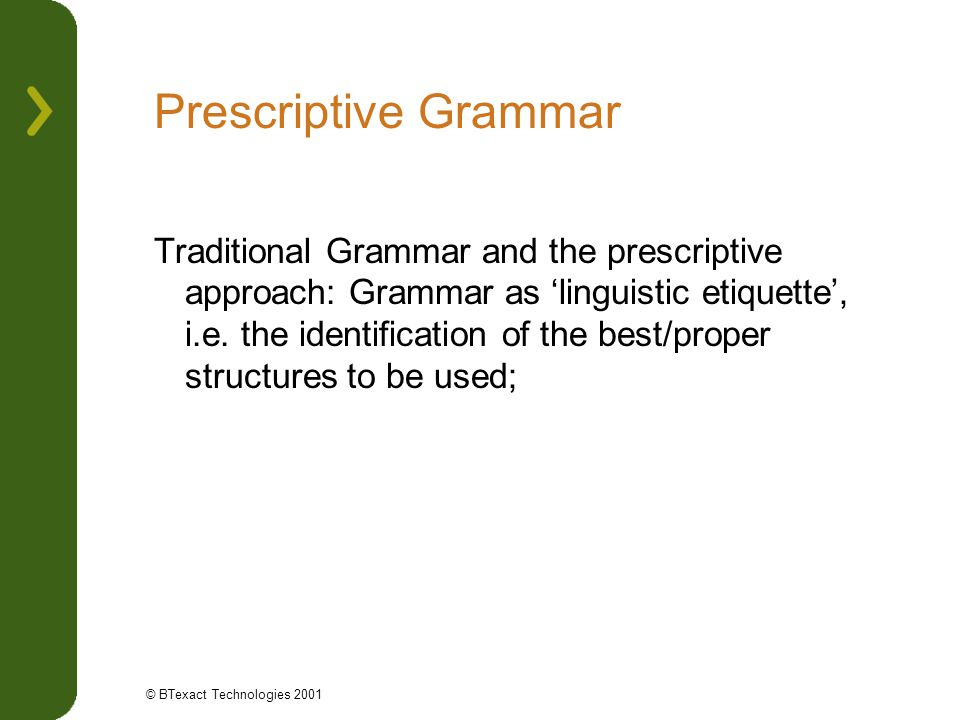 traditional grammar vs structural grammar In the classroom, structural grammars failed because they denied the importance   traditional grammar has no name for this that clause, other than noun  clause  to what extent are the concepts explained in this chapter (structure  vs.